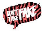 Don't take Fake